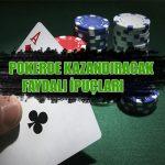 pokerde nasıl kazanabilirsiniz ? En faydalı ipuçlarını sizler için hazırladık.