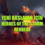 Yeni başlayan için Heroes of the Storm rehberi